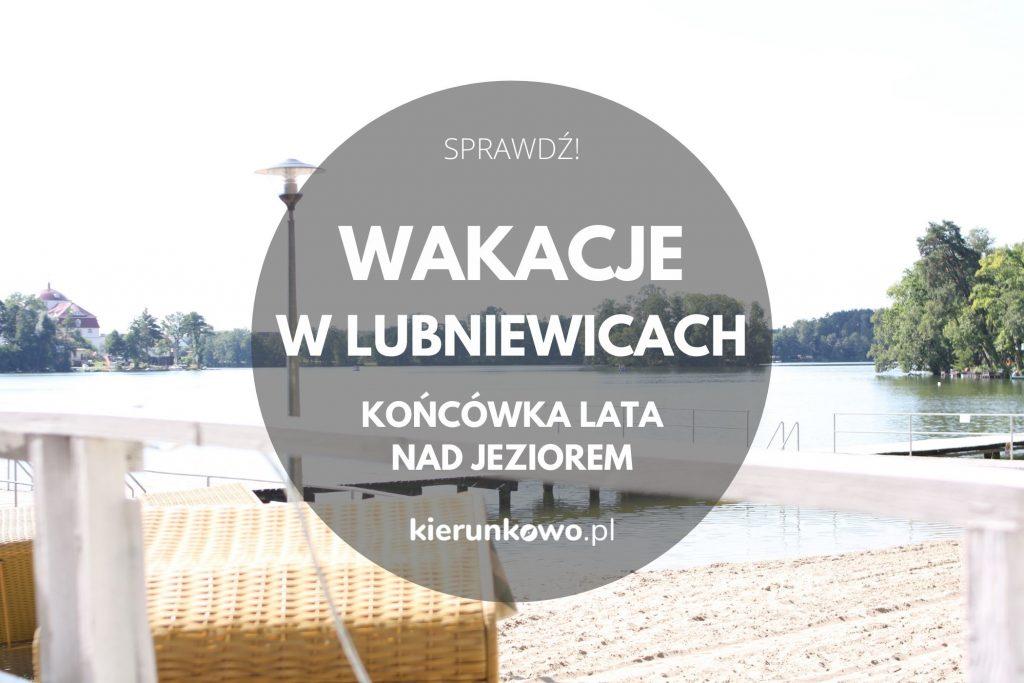 atrakcje w lubniewicach wakacje w lubniewicach
